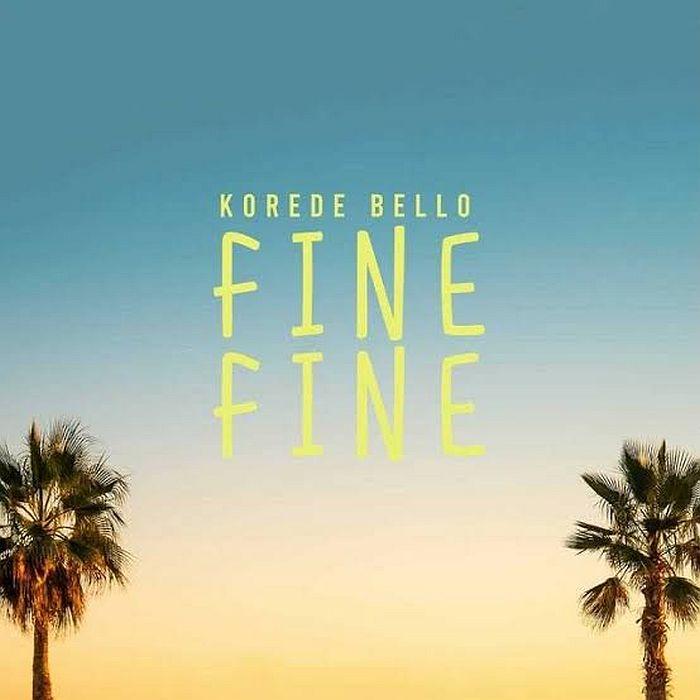 [Music] Korede Bello – Fine Fine