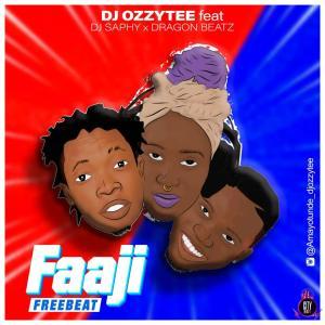 DJ Ozzytee ft. DJ Saphy x Dragon Beatz — Faaji (Instrumental)