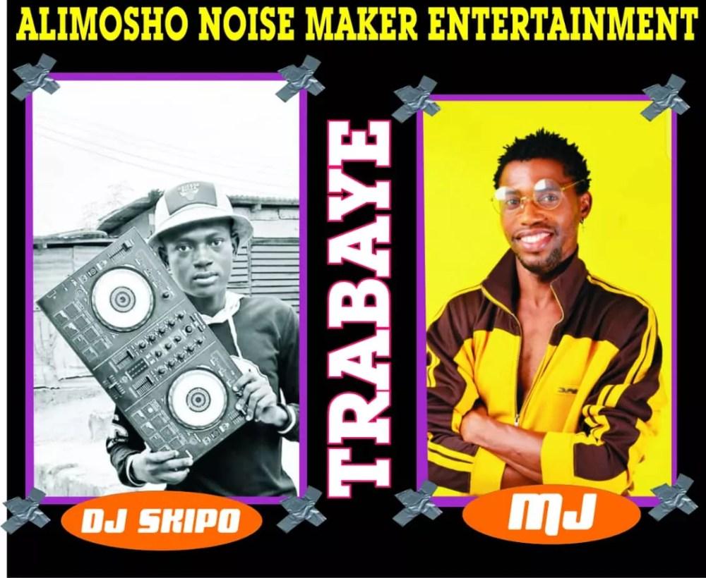 Download Dj Skipo ft MJ -Trabaye
