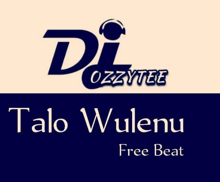DjOzzytee - Talo Wulenu Free Beat