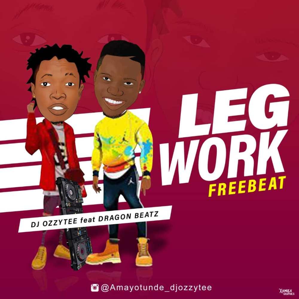 Djozzytee Ft Dragon Beatz - Legwork Free Beat