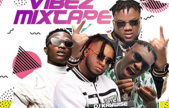 [Mixtape] DJ Kaywise – Vibez Mixtape