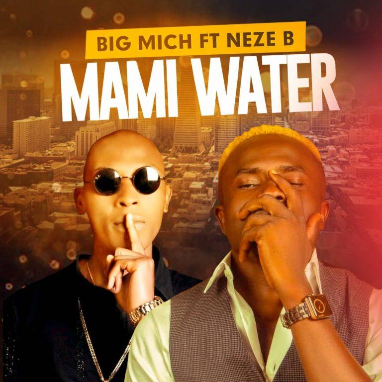 Download Big Mich Ft Neze B – Mami Water