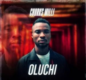 Download Churks Milli – Oluchi