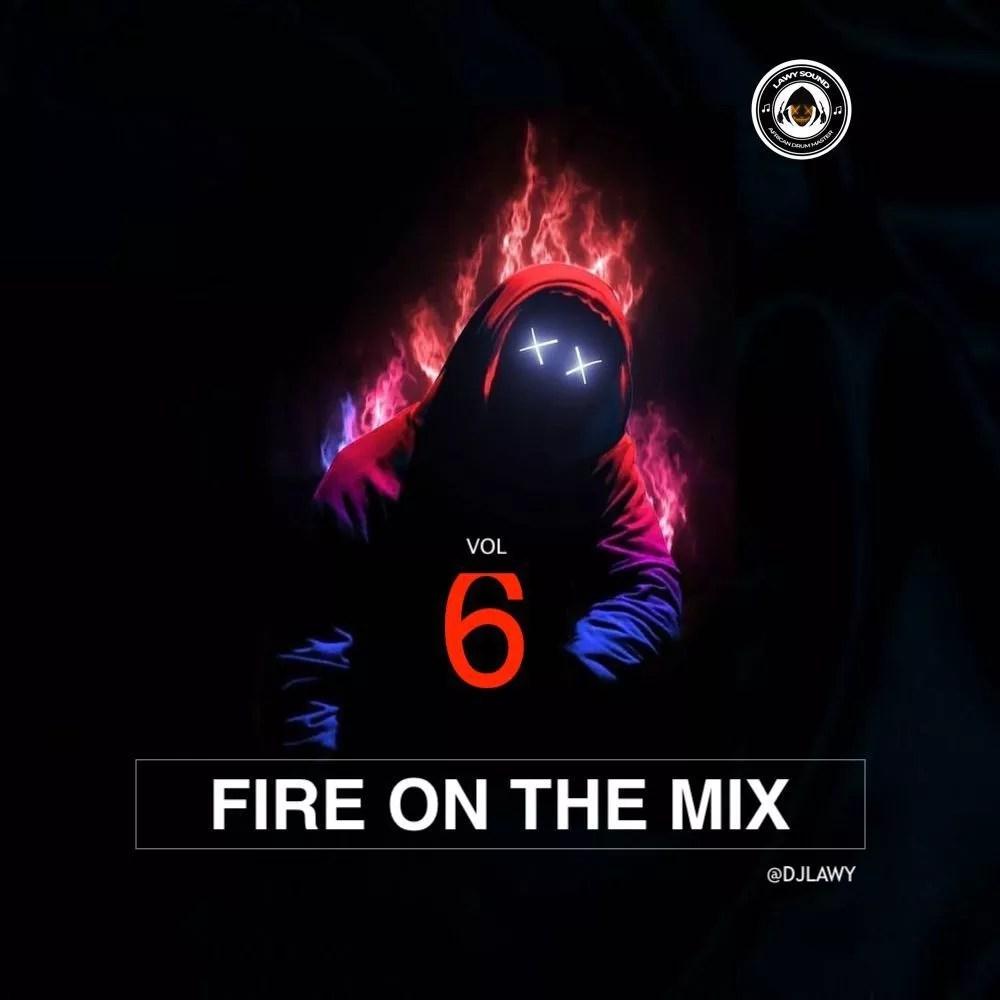 DJ Lawy – Fire On The Mix Vol.6