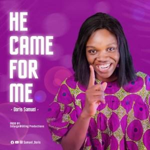 Download Doris Samuel - He Came For Me