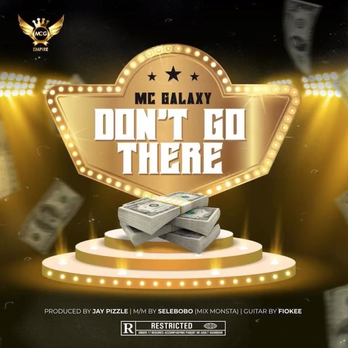 MC Galaxy – Dont Go There
