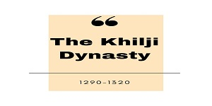 the khalji dynasty - The Khilji Dynasty (1290-1320): Alauddin Khilji