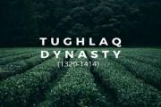 Tughlaq Dynasty (1320-1414)