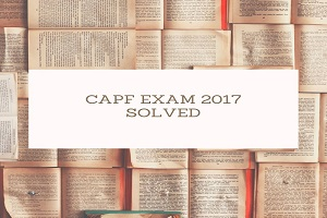 capf exam 2017 solved - CAPF Exam 2017 Paper-General Ability and Intelligence
