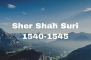 Sher Shah Suri- The Afghan Revival
