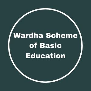 Wardha Scheme of Basic Education - Wardha Scheme of Basic Education, 1937