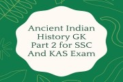 Ancient Indian History GK Part 2 for SSC And KAS Exam