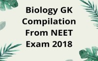 Biology GK Compilation From NEET Exam 2018