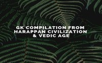 GK Compilation From Harappan Civilization And Vedic Age