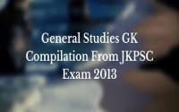 General Studies GK Compilation From JKPSC Exam 2013