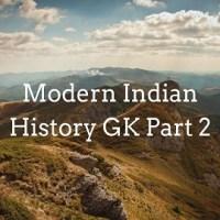 Modern Indian History GK Part 2