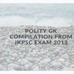 Polity GK Compilation from JKPSC Exam 2013