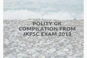 Polity GK Compilation from JKPSC Exam 2013