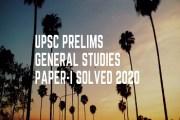 IAS Prelims General Studies Paper-I Solved 2020