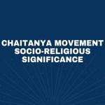 Chaitanya Movement Socio-Religious Significance