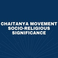Social and Religious Significance of the Chaitanya Movement