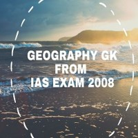 Geography GK From IAS Exam 2008