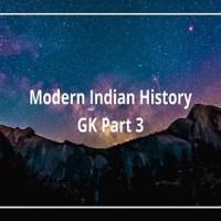 Modern Indian History GK Part 3