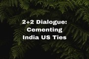 2+2 Dialogue: Cementing India US Ties
