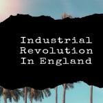 Industrial Revolution In England