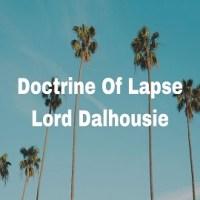 Lord Dalhousie(1848-1856) Doctrine Of Lapse