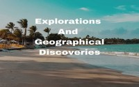 Explorations And Geographical Discoveries
