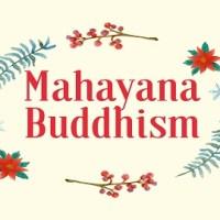 Mahayana Buddhism- The Greater Vehicle