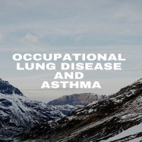 What is Occupational Lung Disease and Asthma?