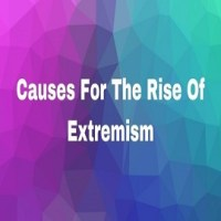 Causes For The Rise Of Extremism