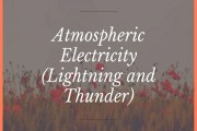Atmospheric Electricity (Lightning and Thunder)
