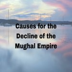 Causes for the Decline of the Mughal Empire