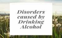 Disorders caused by Drinking Alcohol