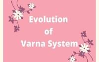 Evolution of Varna System