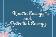 What is Kinetic Energy and Potential Energy?