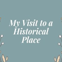 Essay on My Visit to a Historical Place