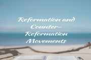 Reformation and Counter-Reformation Movements
