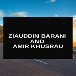 Ziauddin Barani and Amir Khusrau