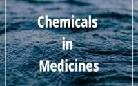 Chemicals in Medicines