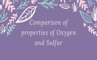 Comparison of properties of Oxygen and Sulfur