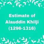 Estimate of Alauddin Khilji