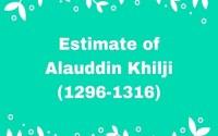 Estimate of Alauddin Khilji