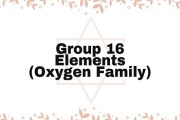Group 16 Elements (Oxygen Family)