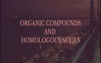 Organic Compounds and Homologous Series