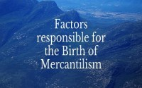 Factors responsible for the Birth of Mercantilism